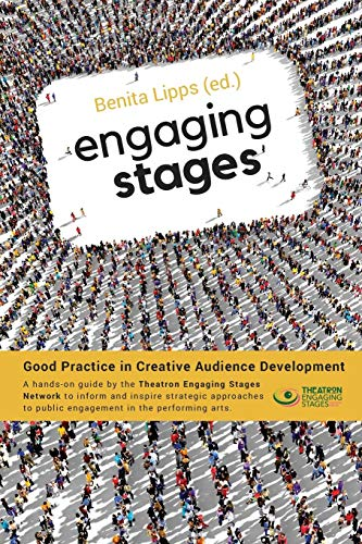 Engaging Stages: Good Practice in Creative Audience Development por Nick Amies