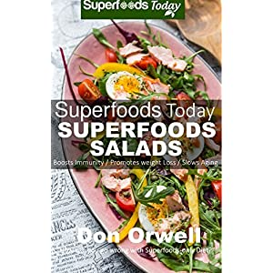 Superfoods Salads: Over 60 Quick & Easy Gluten Free Low Cholesterol Whole Foods Recip