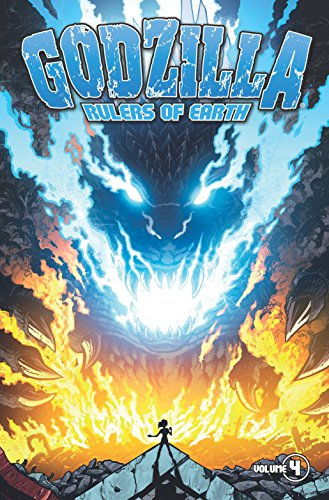 Godzilla: Rulers of Earth Volume 4 (Godzilla Rulers of Earth Godzi)
