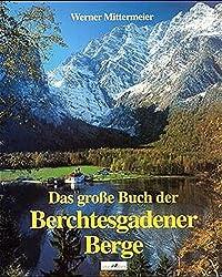 Das grosse Buch der Berchtesgadener Berge