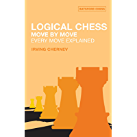 Logical Chess : Move By Move: Every Move Explained (Batsford Chess Book) (English Edition)