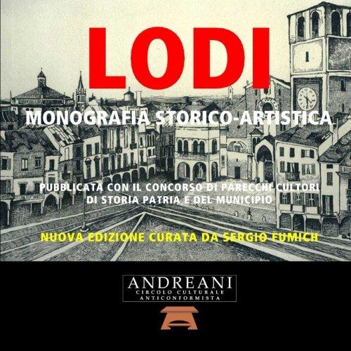 Lodi. Monografia storico-artistica. 1877. Nuova edizione