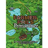 Farmer Phil's Permaculture (English Edition)