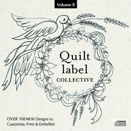 Quilt Label Collective CD: Over 150 New Designs to Customize, Print & Embellish (Quilt Labels 2)