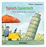 Typisch Italienisch: Von Bozen bis Palermo