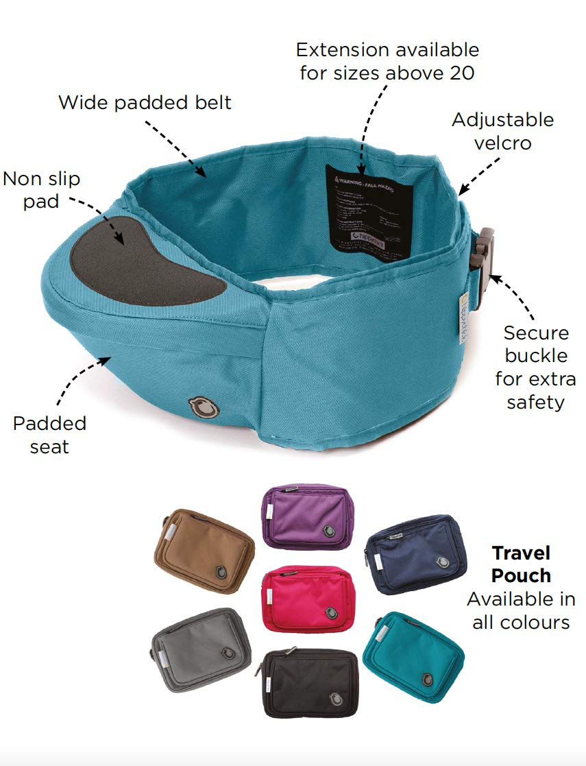 Hippychick Hipseat Baby Carrier - The Easy, No-Fuss Baby Carrier That Takes Care of Your Back- Teal Hippychick EASILY CARRY YOUR PRECIOUS BABY or toddler without strain or discomfort and meet the all-important need of your child to be carried close to you. No need to figure out how to get baby and you comfortable or where all the straps go. The wide waistband provides comfort and strong support with no-fuss simplicity. CARRYING YOUR CHILD AGAINST YOUR BODY is Nature's way. The hipseat with its generous, luxuriously padded, back-supporting belt, featuring an integrated, moulded seat, supports the child's weight from underneath ensuring your spine stays straight. Little ones are carried in a way that is comfy and bonding, while your back is protected from short term fatigue and long term damage. ITS EASY HOP-ON/HOP OFF DESIGN and elevated carrying position, makes it invaluable on sightseeing trips, holidays, long walks, crowded cities, festivals and anywhere buggies don't fit. Its back supporting design is perfect for carrying children between 6 month and 3 years. 7