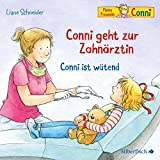Conni geht zur Zahnärztin / Conni ist wütend: 1 CD (Meine Freundin Conni - ab 3)