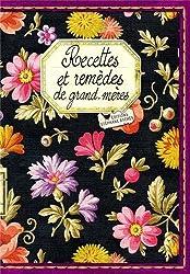 RECETTES ET REMEDES DE GRAND-MERES