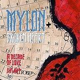 Songtexte von Mylon LeFevre & Broken Heart - A Decade of Love