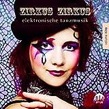 Zirkus Zirkus, Vol. 9 - Elektronische Tanzmusik