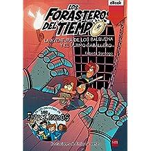 La aventura de los Balbuena y el último caballero (eBook-Epub) (Los Forasteros del Tiempo)