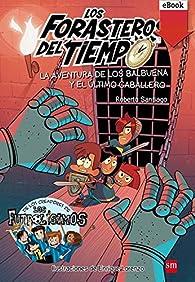 La aventura de los Balbuena y el último caballero par  Roberto García Santiago