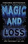 Magic and Loss: The Internet as Art (...