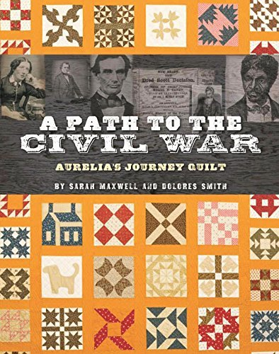 A Path to the Civil War: Aurelia's Journey Quilt by Sarah Maxwell (2010-08-31)