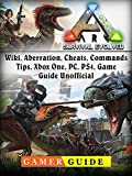 Ark Survival Evolved, Wiki, Aberration, Cheats, Commands, Tips, Xbox One, PC, PS4, Game Guide Unofficial (English Edition)