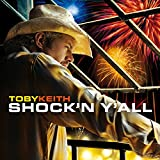 Songtexte von Toby Keith - Shock'n Y'All