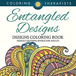 6b5003c3c57b Entangled Designs Coloring Book For Adults - Adult Coloring Book ...