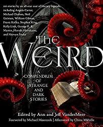[(The Weird : A Compendium of Strange and Dark Stories)] [Edited by Ann Vandermeer ] published on (May, 2012)