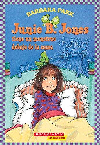 Junie B. Jones tiene un monstruo debajo de la cama: (Spanish language edition of Junie B. Jones Has a Monster Under the Bed) (Spanish Edition) by Barbara Park