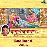 Sampurna Ramayan Baalkand, Vol. 6 (Bipra Dhanu Sur Sant Hit Linha Manuj Avtar Nij Ichha Nirmit Tanu Maya Gun Gopar)