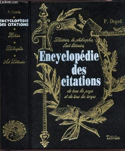 Encyclopédie des citations de tous les pays et de tous les temps.