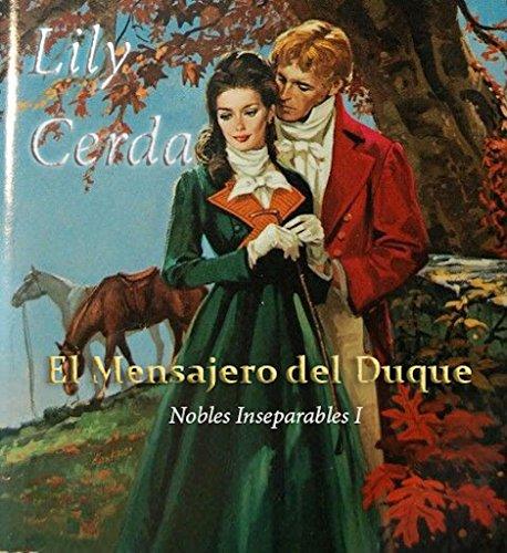 Nobles Inseparables I  (Mensajero del Duque): Nobles Inseparables 1 por Lily Cerda