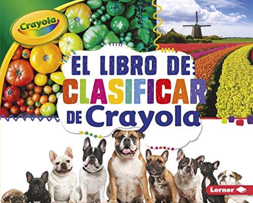 El Libro de Clasificar de Crayola (R) (the Crayola (R) Sorting Book) (Conceptos Crayola/ Crayola Concepts) por Jodie Shepherd