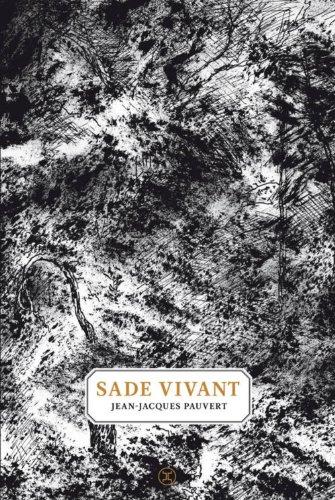 Sade vivant par Jean-jacques Pauvert