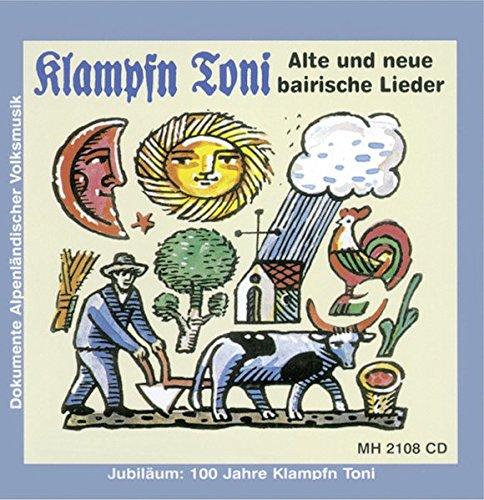 Klampfn Toni: Alte und neue bairische Lieder. 2 CDs. (Dokumente alpenländischer Volksmusik)