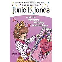 Junie B. Jones and the Mushy Gushy Valentine by Barbara Park (1999-12-05)