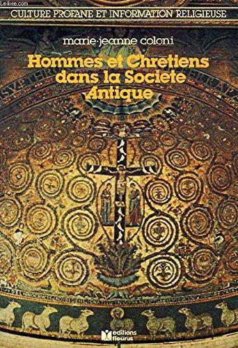 Hommes et chrétiens dans la société antique