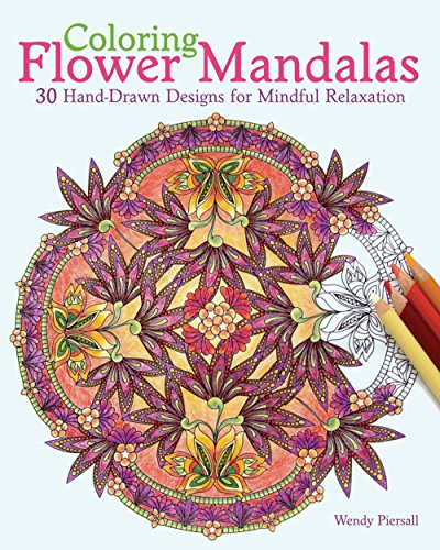 Coloring Flower Mandalas: 30 Hand-drawn Designs for Mindful Relaxation (English Edition)