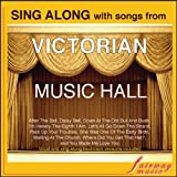 Sing Along With Songs from Victorian Music Hall