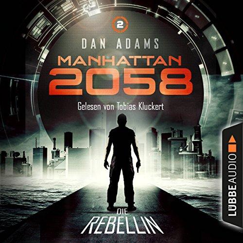 Die Rebellin (Manhattan 2058, 2)