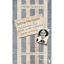 Selma Merbaum - Ich habe keine Zeit gehabt zuende zu schreiben: Biographie und Gedichte. Mit einem Vorwort von Iris Berben