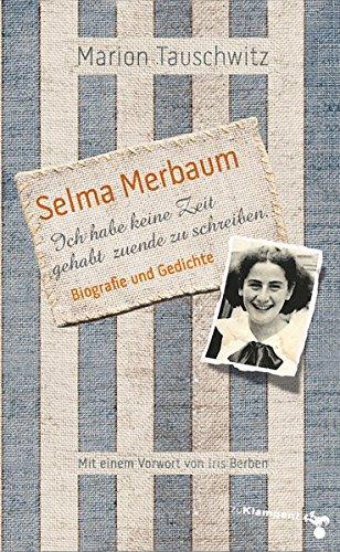 Buchseite und Rezensionen zu 'Selma Merbaum - Ich habe keine Zeit gehabt zuende zu schreiben' von Marion Tauschwitz