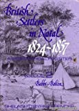 British Settlers in Natal Vol 2: A Biographical Register