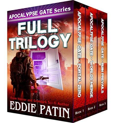 Trilogy (Portal Zero, Worlds Merge, Ruin Prevails): An EMP End of the World S-H-T-F Survival Series with Monsters, Cosmic Horror, and Interdimensional Portals (English Edition) ()
