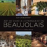Art de vivre a la francaise en Beaujolais