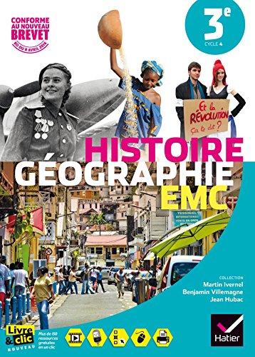 Histoire-Géographie Enseignement Moral et Civique (EMC) 3e - Manuel de l'élève - Nouveau programme 2016