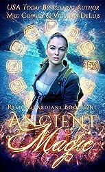 Ancient Magic: A Ley Line World Urban Fantasy Adventure (Relic Guardians Book 1)