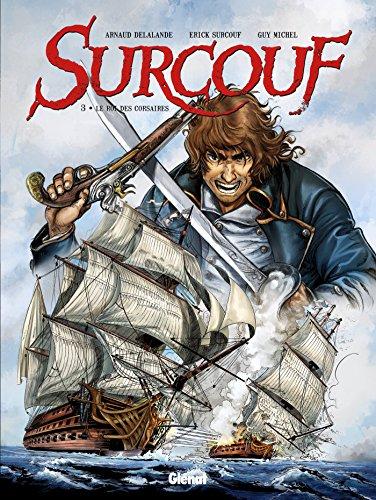 Surcouf - Tome 03: Le roi des corsaires