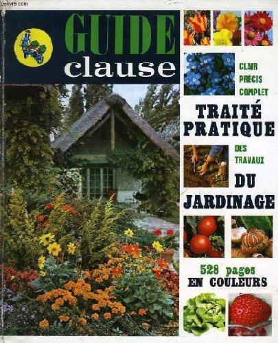 Guide clause, traite pratique du jardinage 20e edition par Clause L.