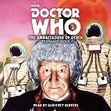 Doctor Who: The Ambassadors of Death: 3rd Doctor Novelisation (BBC Audio)