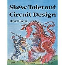 Skew-Tolerant Circuit Design (The Morgan Kaufmann Series in Computer Architecture and Design)