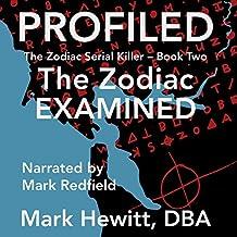 Profiled: The Zodiac Examined: The Zodiac Serial Killer, Book 2