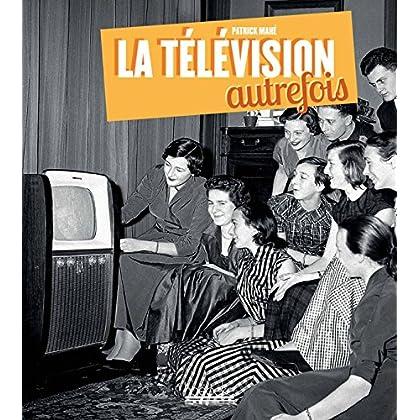 La Télévision Autrefois