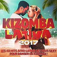 Kizomba Latina 2017: Les 40 Hits Afro-Latino les plus sexy pour danser la Kizomba!