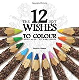 The 12 Best Wishes To Colour: Being Happy, We Make Happy