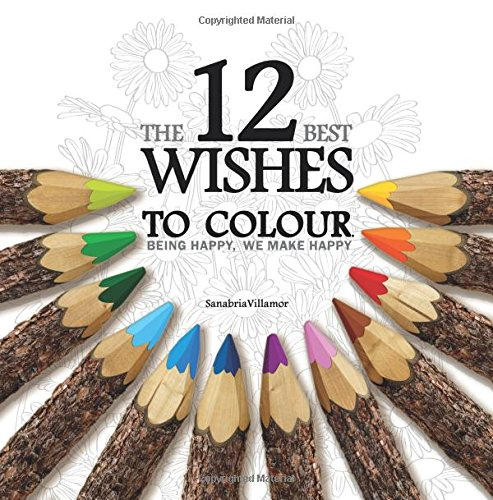 The 12 Best Wishes To Colour: Being Happy, We Make Happy por SanabriaVillamor